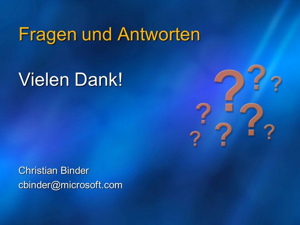 Fragen und Antworten Vielen Dank! Christian Binder cbinder@microsoft.com