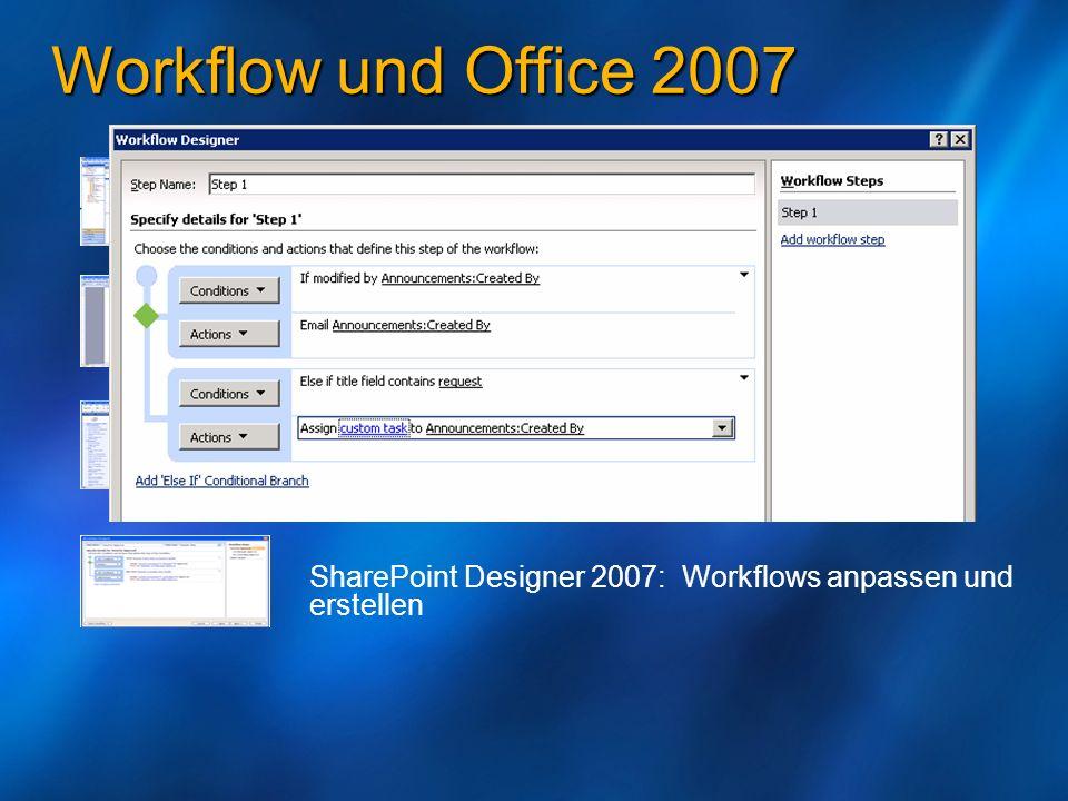 Workflow und Office 2007 SharePoint: Workflows starten, erstellen, dran teilnehmen, anpassen Outlook: Benachrichtigungen empfangen SharePoint Designer