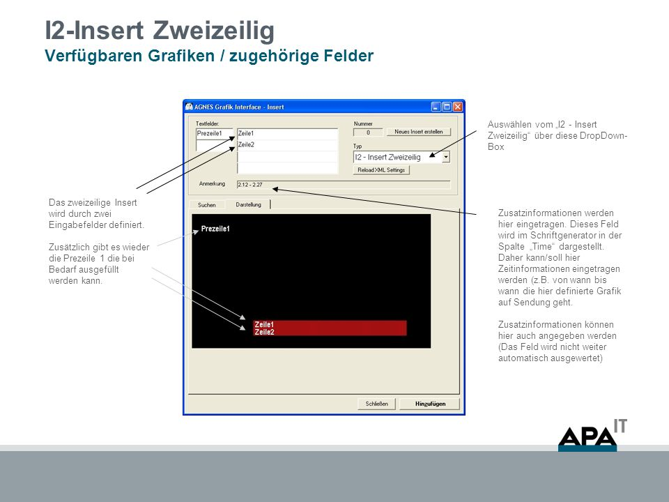 I2-Insert Zweizeilig Verfügbaren Grafiken / zugehörige Felder Auswählen vom I2 - Insert Zweizeilig über diese DropDown- Box Zusatzinformationen werden hier eingetragen.