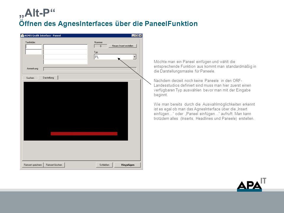 Alt-P Öffnen des AgnesInterfaces über die PaneelFunktion Möchte man ein Paneel einfügen und wählt die entsprechende Funktion aus kommt man standardmäßig in die Darstellungsmaske für Paneele.