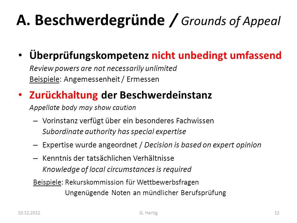 A. Beschwerdegründe / Grounds of Appeal Überprüfungskompetenz nicht unbedingt umfassend Review powers are not necessarily unlimited Beispiele: Angemes
