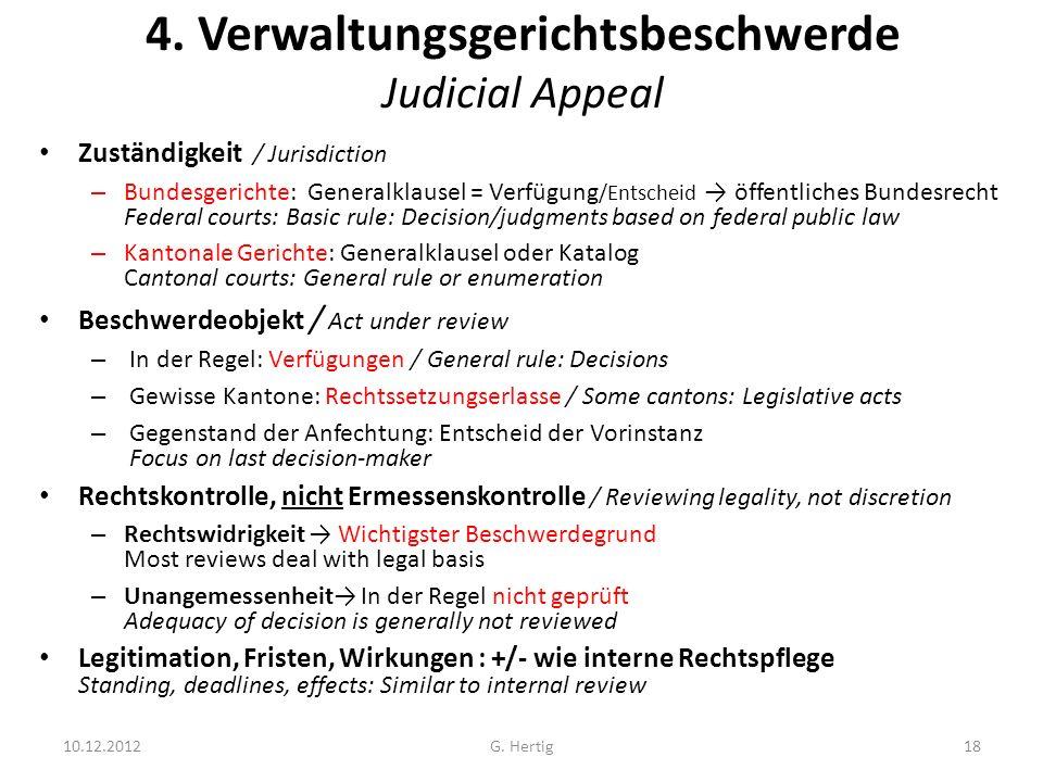 4. Verwaltungsgerichtsbeschwerde Judicial Appeal Zuständigkeit / Jurisdiction – Bundesgerichte: Generalklausel = Verfügung /Entscheid öffentliches Bun
