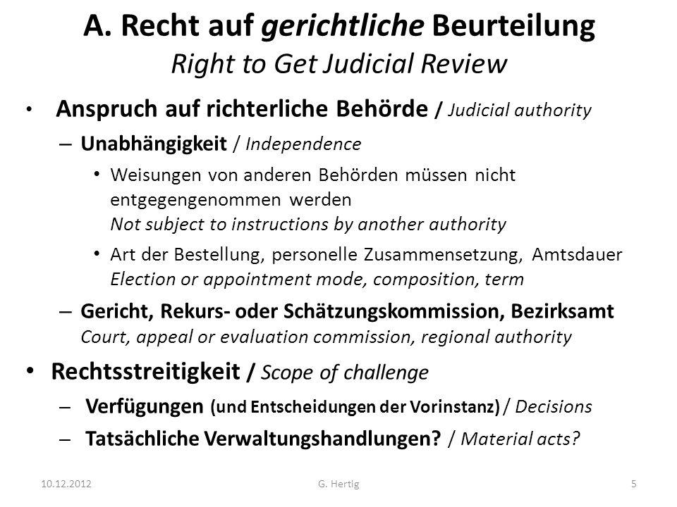 A. Recht auf gerichtliche Beurteilung Right to Get Judicial Review Anspruch auf richterliche Behörde / Judicial authority – Unabhängigkeit / Independe