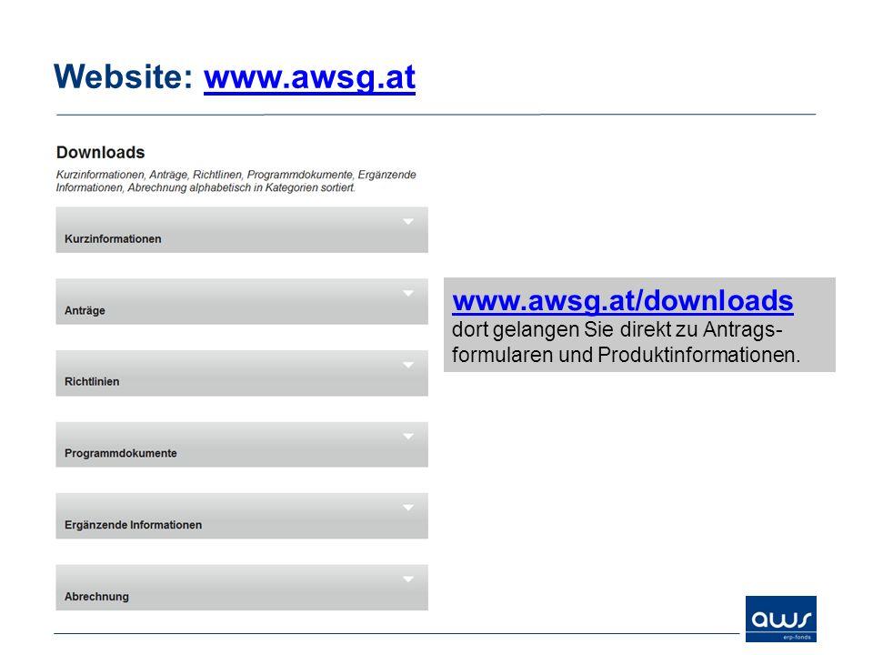 Website: www.awsg.atwww.awsg.at www.awsg.at/downloads dort gelangen Sie direkt zu Antrags- formularen und Produktinformationen.