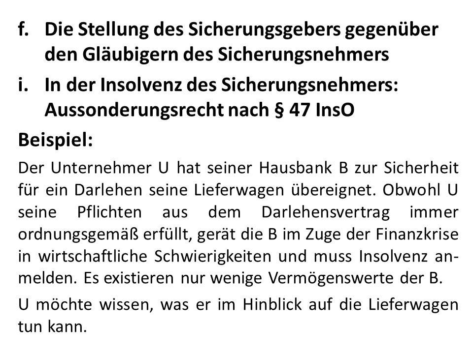f.Die Stellung des Sicherungsgebers gegenüber den Gläubigern des Sicherungsnehmers i.In der Insolvenz des Sicherungsnehmers: Aussonderungsrecht nach §