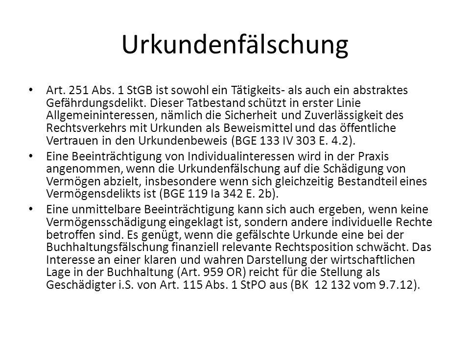 Urkundenfälschung Art. 251 Abs. 1 StGB ist sowohl ein Tätigkeits- als auch ein abstraktes Gefährdungsdelikt. Dieser Tatbestand schützt in erster Linie