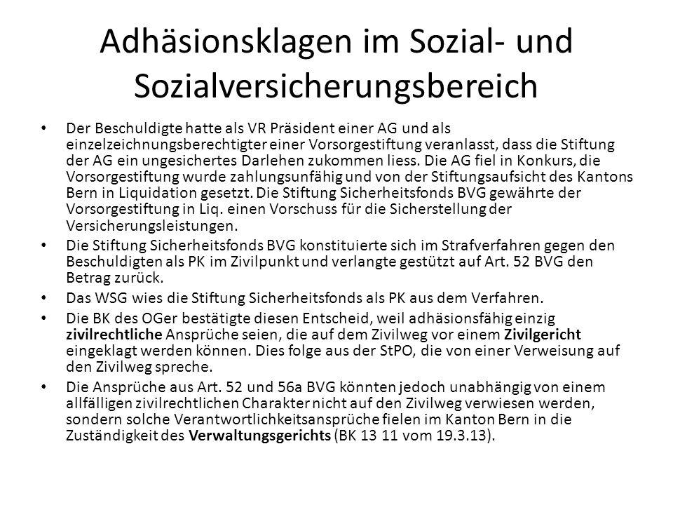 Adhäsionsklagen im Sozial- und Sozialversicherungsbereich Der Beschuldigte hatte als VR Präsident einer AG und als einzelzeichnungsberechtigter einer