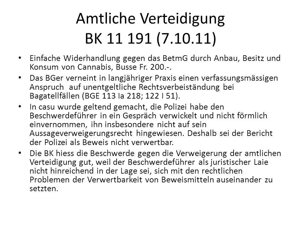 Amtliche Verteidigung BK 11 191 (7.10.11) Einfache Widerhandlung gegen das BetmG durch Anbau, Besitz und Konsum von Cannabis, Busse Fr. 200.-. Das BGe