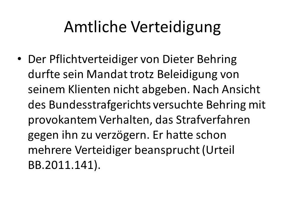Amtliche Verteidigung Der Pflichtverteidiger von Dieter Behring durfte sein Mandat trotz Beleidigung von seinem Klienten nicht abgeben. Nach Ansicht d