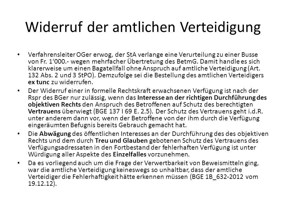 Widerruf der amtlichen Verteidigung Verfahrensleiter OGer erwog, der StA verlange eine Verurteilung zu einer Busse von Fr. 1000.- wegen mehrfacher Übe
