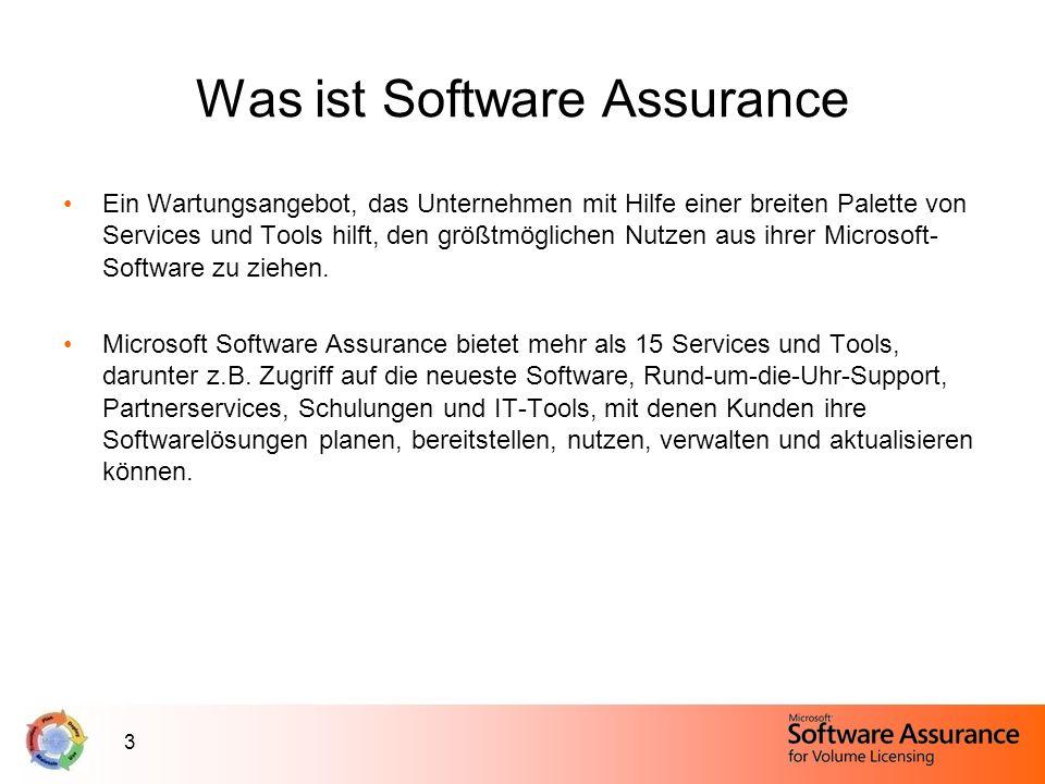 3 Was ist Software Assurance Ein Wartungsangebot, das Unternehmen mit Hilfe einer breiten Palette von Services und Tools hilft, den größtmöglichen Nut