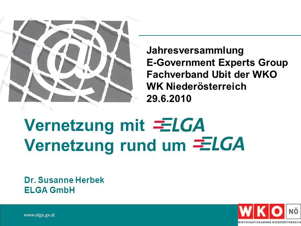 Vernetzung mit Vernetzung rund um Dr. Susanne Herbek ELGA GmbH Jahresversammlung E-Government Experts Group Fachverband Ubit der WKO WK Niederösterrei