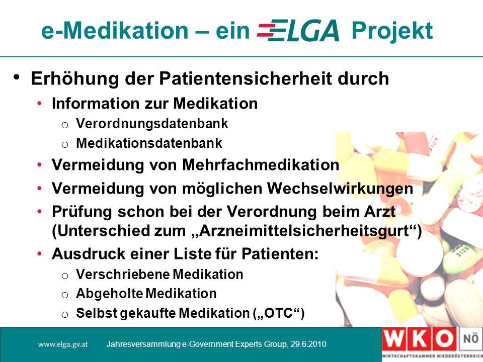 Erhöhung der Patientensicherheit durch Information zur Medikation o Verordnungsdatenbank o Medikationsdatenbank Vermeidung von Mehrfachmedikation Verm