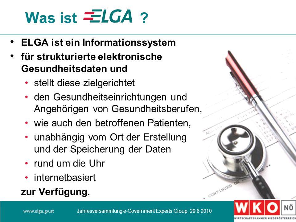 Was ist ? ELGA ist ein Informationssystem für strukturierte elektronische Gesundheitsdaten und stellt diese zielgerichtet den Gesundheitseinrichtungen