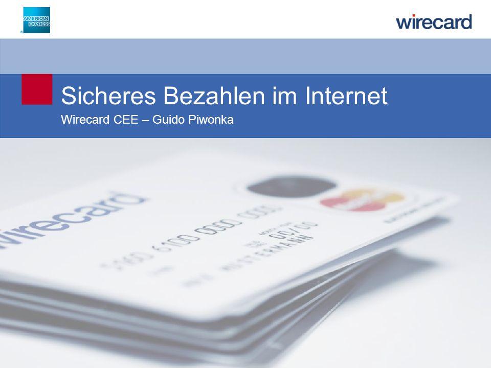 © 2011 Wirecard CEE GmbH – Guido Piwonka 2 Warum brauchen Sie uns?