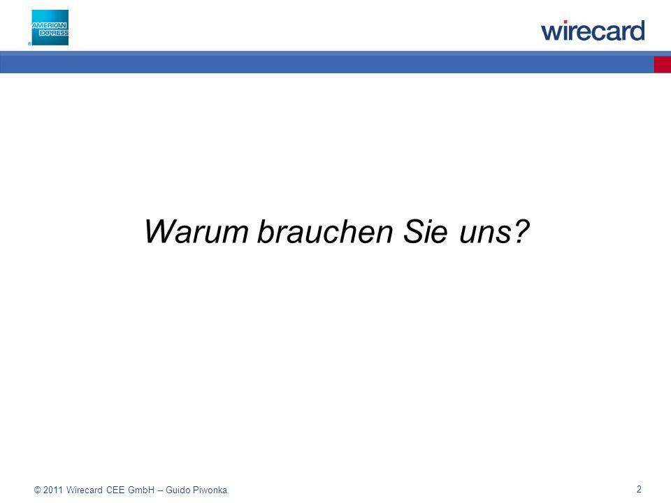 © 2011 Wirecard CEE GmbH – Guido Piwonka 33 AUSZUG: Toolkit light Abbuchen, Stornos, Gutschriften, Synchronisieren von zB Buchungssystem, Warenwirtschaftssystem, etc.