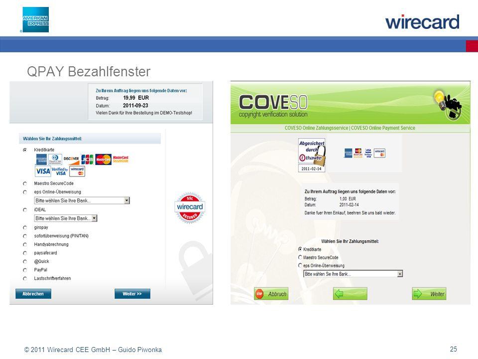 © 2011 Wirecard CEE GmbH – Guido Piwonka 25 QPAY Bezahlfenster