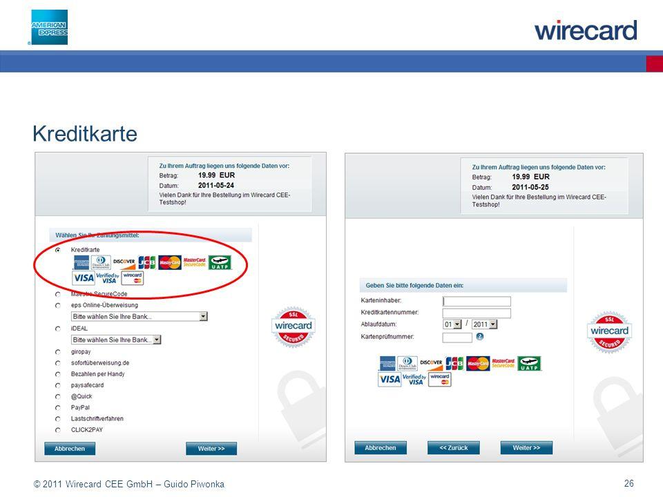 © 2011 Wirecard CEE GmbH – Guido Piwonka 26 Kreditkarte