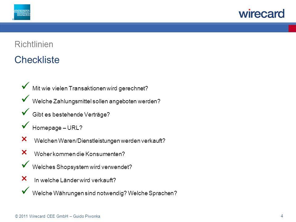 © 2011 Wirecard CEE GmbH – Guido Piwonka 4 Checkliste Mit wie vielen Transaktionen wird gerechnet.