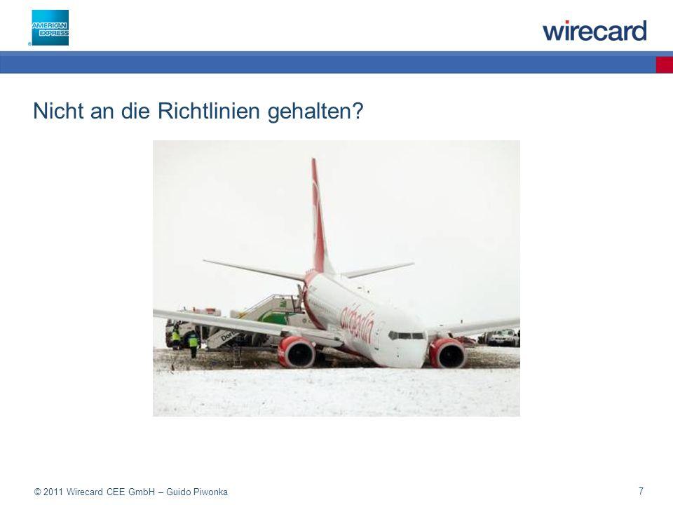 © 2011 Wirecard CEE GmbH – Guido Piwonka 8 An die Richtlinien gehalten!