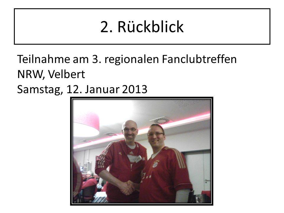 2. Rückblick Teilnahme am 3. regionalen Fanclubtreffen NRW, Velbert Samstag, 12. Januar 2013