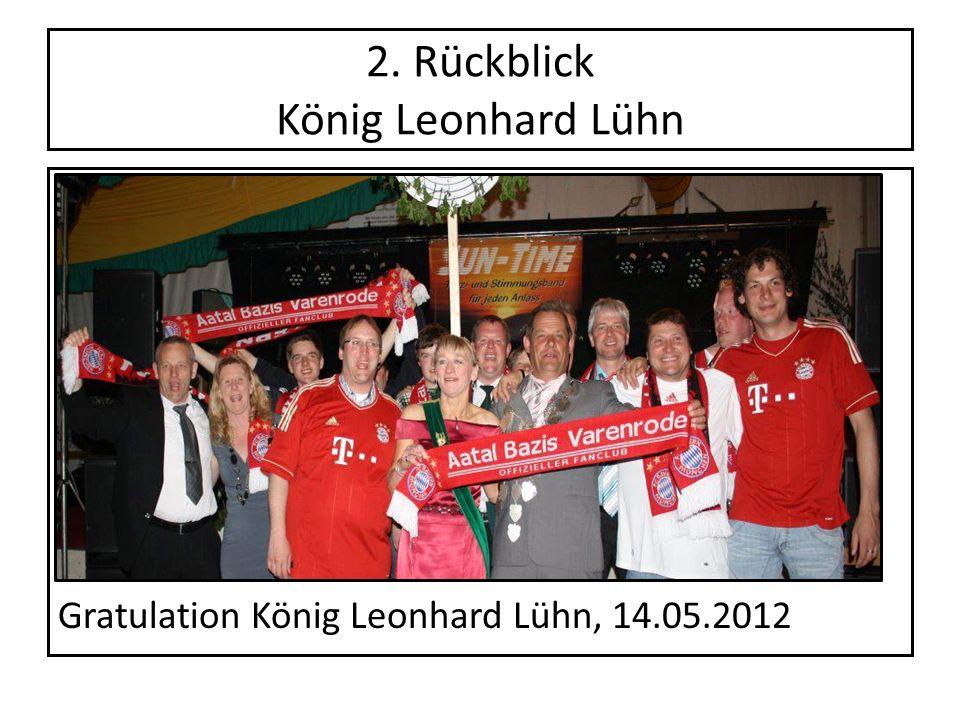 2. Rückblick König Leonhard Lühn Gratulation König Leonhard Lühn, 14.05.2012