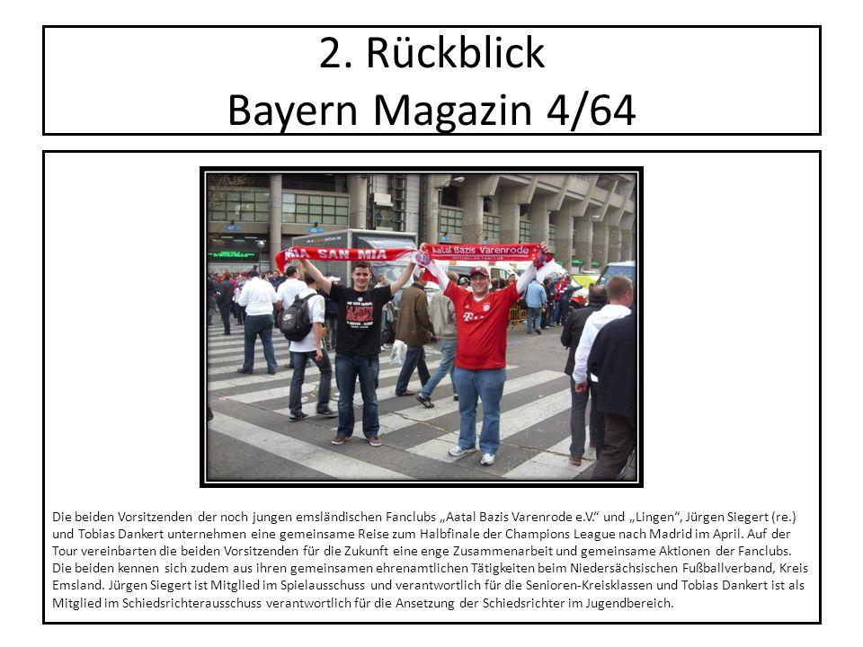 2. Rückblick Bayern Magazin 4/64 Die beiden Vorsitzenden der noch jungen emsländischen Fanclubs Aatal Bazis Varenrode e.V. und Lingen, Jürgen Siegert