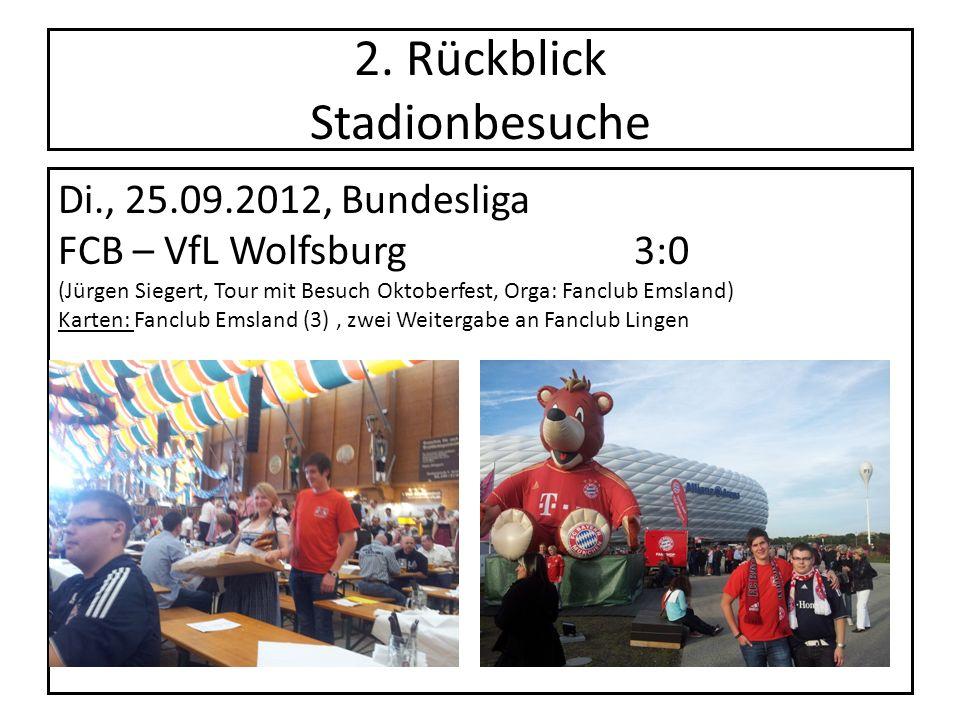 2. Rückblick Stadionbesuche Di., 25.09.2012, Bundesliga FCB – VfL Wolfsburg3:0 (Jürgen Siegert, Tour mit Besuch Oktoberfest, Orga: Fanclub Emsland) Ka