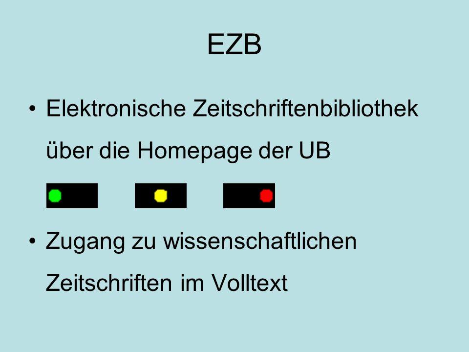 EZB Elektronische Zeitschriftenbibliothek über die Homepage der UB Zugang zu wissenschaftlichen Zeitschriften im Volltext