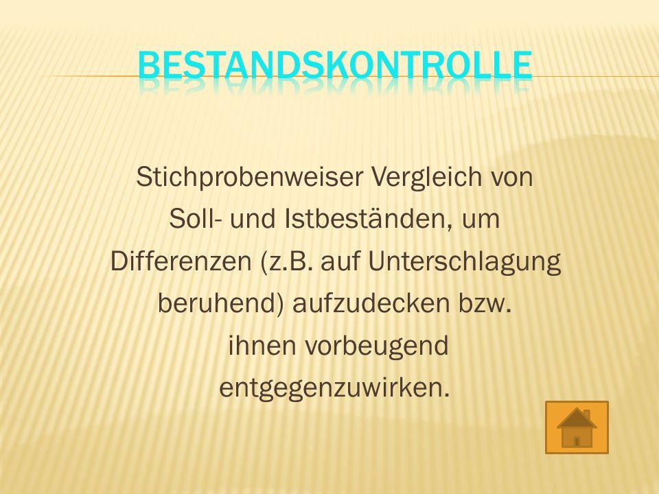 Stichprobenweiser Vergleich von Soll- und Istbeständen, um Differenzen (z.B.