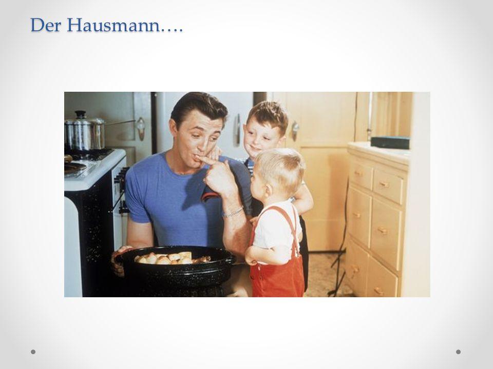 Der Hausmann….
