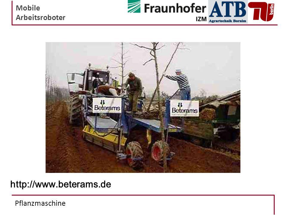 Mobile Arbeitsroboter Pflanzmaschine http://www.beterams.de