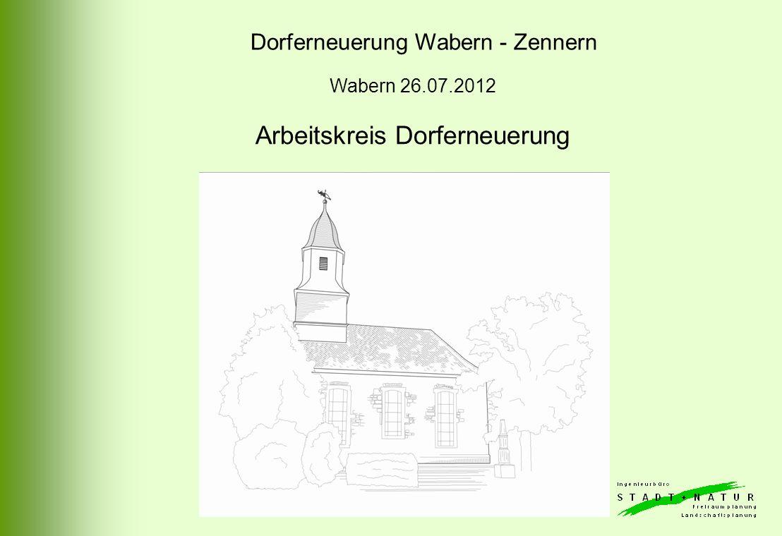 Dorferneuerung Wabern - Zennern Wabern 26.07.2012 Arbeitskreis Dorferneuerung