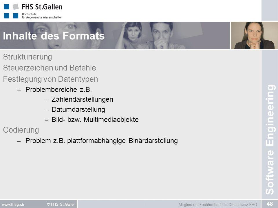 Mitglied der Fachhochschule Ostschweiz FHO 48 www.fhsg.ch © FHS St.Gallen Software Engineering Inhalte des Formats Strukturierung Steuerzeichen und Be