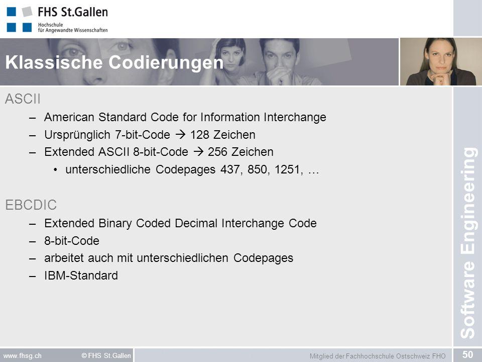 Mitglied der Fachhochschule Ostschweiz FHO 50 www.fhsg.ch © FHS St.Gallen Software Engineering Klassische Codierungen ASCII –American Standard Code fo