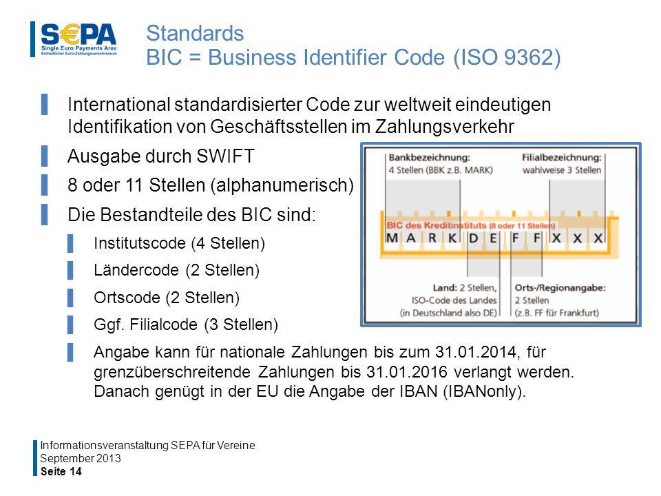 International standardisierter Code zur weltweit eindeutigen Identifikation von Geschäftsstellen im Zahlungsverkehr Ausgabe durch SWIFT 8 oder 11 Stellen (alphanumerisch) Die Bestandteile des BIC sind: Institutscode (4 Stellen) Ländercode (2 Stellen) Ortscode (2 Stellen) Ggf.