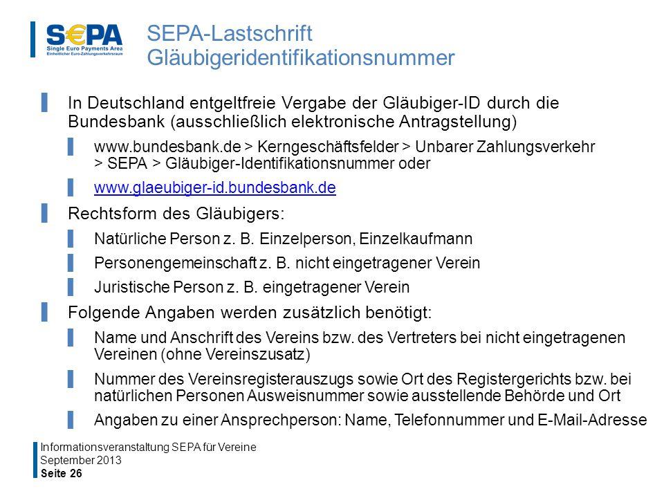 SEPA-Lastschrift Gläubigeridentifikationsnummer In Deutschland entgeltfreie Vergabe der Gläubiger-ID durch die Bundesbank (ausschließlich elektronische Antragstellung) www.bundesbank.de > Kerngeschäftsfelder > Unbarer Zahlungsverkehr > SEPA > Gläubiger-Identifikationsnummer oder www.glaeubiger-id.bundesbank.de Rechtsform des Gläubigers: Natürliche Person z.