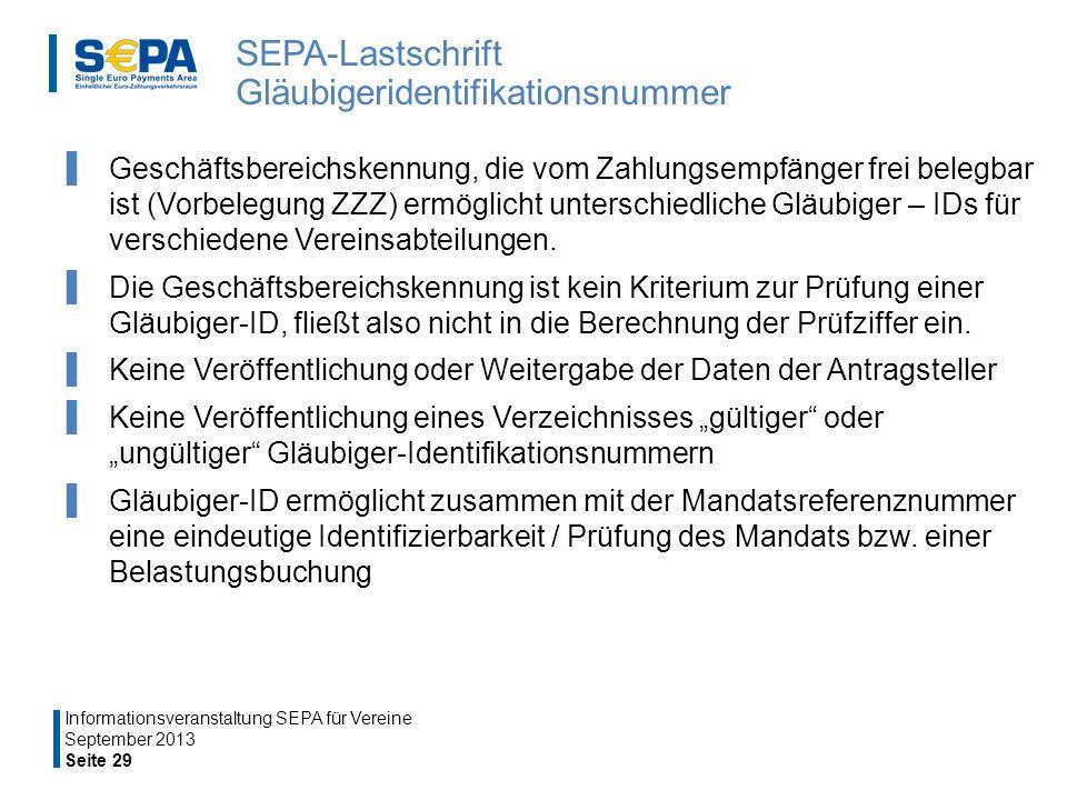 SEPA-Lastschrift Gläubigeridentifikationsnummer Geschäftsbereichskennung, die vom Zahlungsempfänger frei belegbar ist (Vorbelegung ZZZ) ermöglicht unterschiedliche Gläubiger – IDs für verschiedene Vereinsabteilungen.