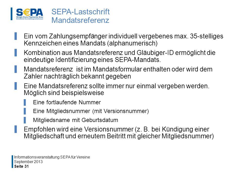 SEPA-Lastschrift Mandatsreferenz Ein vom Zahlungsempfänger individuell vergebenes max.