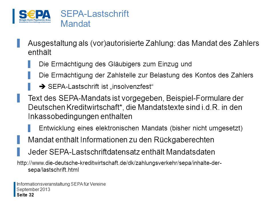 SEPA-Lastschrift Mandat Ausgestaltung als (vor)autorisierte Zahlung: das Mandat des Zahlers enthält Die Ermächtigung des Gläubigers zum Einzug und Die Ermächtigung der Zahlstelle zur Belastung des Kontos des Zahlers SEPA-Lastschrift ist insolvenzfest Text des SEPA-Mandats ist vorgegeben, Beispiel-Formulare der Deutschen Kreditwirtschaft*, die Mandatstexte sind i.d.R.