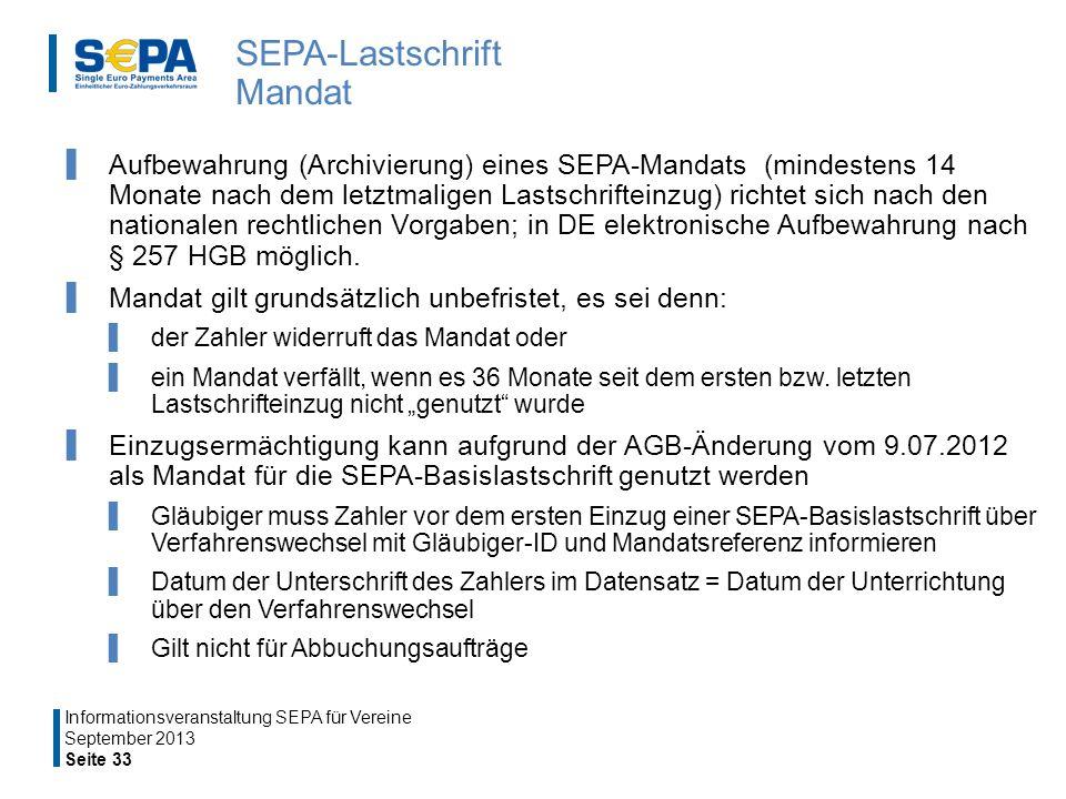 SEPA-Lastschrift Mandat Aufbewahrung (Archivierung) eines SEPA-Mandats (mindestens 14 Monate nach dem letztmaligen Lastschrifteinzug) richtet sich nach den nationalen rechtlichen Vorgaben; in DE elektronische Aufbewahrung nach § 257 HGB möglich.