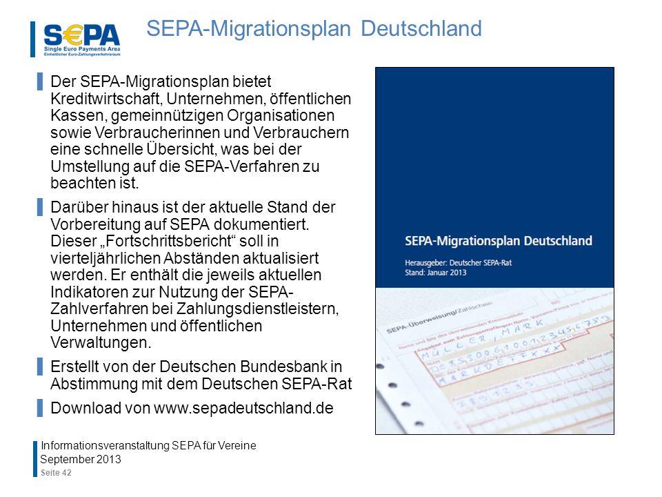 SEPA-Migrationsplan Deutschland Der SEPA-Migrationsplan bietet Kreditwirtschaft, Unternehmen, öffentlichen Kassen, gemeinnützigen Organisationen sowie Verbraucherinnen und Verbrauchern eine schnelle Übersicht, was bei der Umstellung auf die SEPA-Verfahren zu beachten ist.