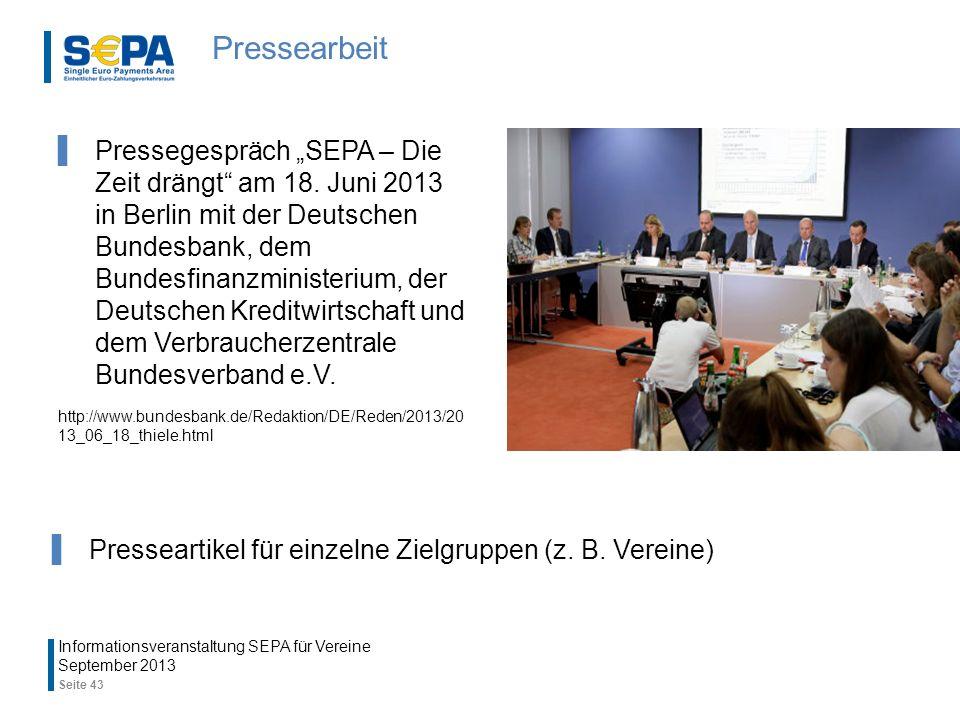 Pressearbeit September 2013 Seite 43 Informationsveranstaltung SEPA für Vereine Presseartikel für einzelne Zielgruppen (z.