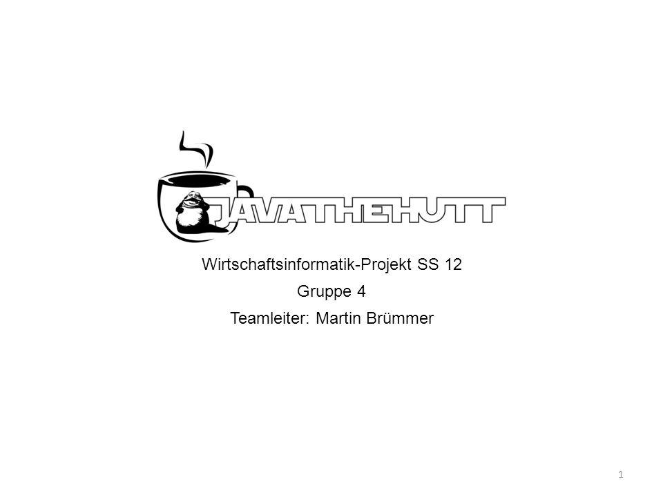 Wirtschaftsinformatik-Projekt SS 12 Gruppe 4 Teamleiter: Martin Brümmer 1