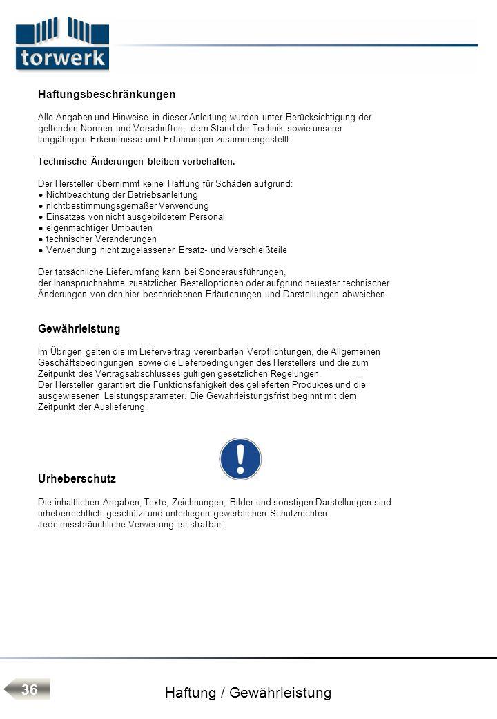 Haftung / Gewährleistung Haftungsbeschränkungen Alle Angaben und Hinweise in dieser Anleitung wurden unter Berücksichtigung der geltenden Normen und Vorschriften, dem Stand der Technik sowie unserer langjährigen Erkenntnisse und Erfahrungen zusammengestellt.