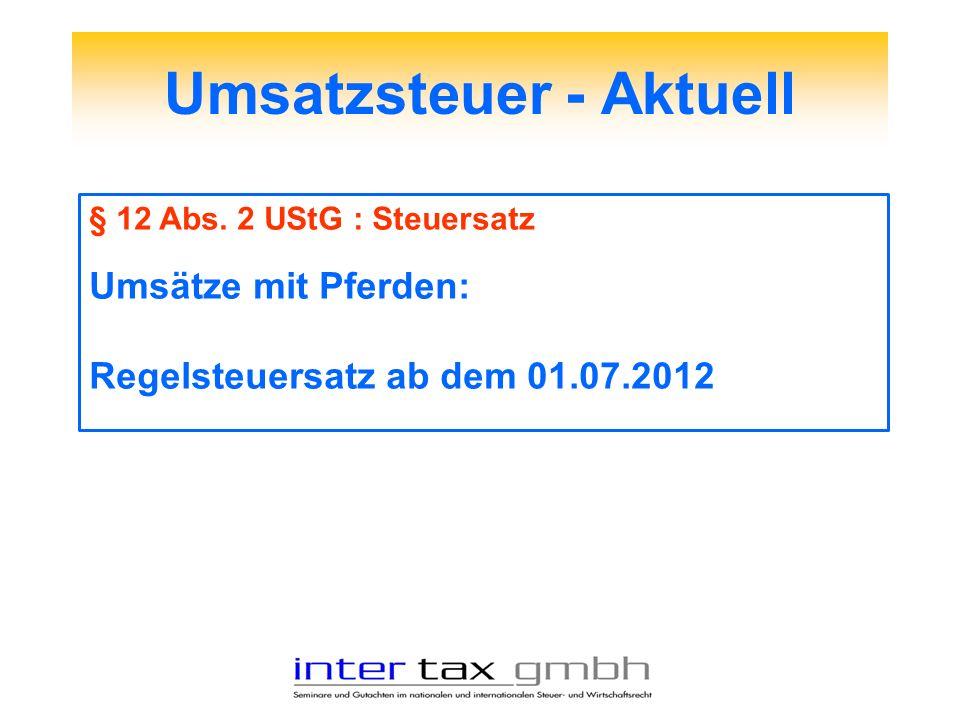 Umsatzsteuer - Aktuell § 12 Abs. 2 UStG : Steuersatz Umsätze mit Pferden: Regelsteuersatz ab dem 01.07.2012