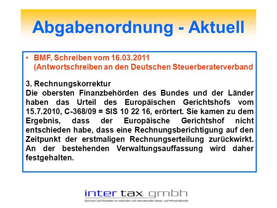 Abgabenordnung - Aktuell BMF, Schreiben vom 16.03.2011 (Antwortschreiben an den Deutschen Steuerberaterverband 3. Rechnungskorrektur Die obersten Fina