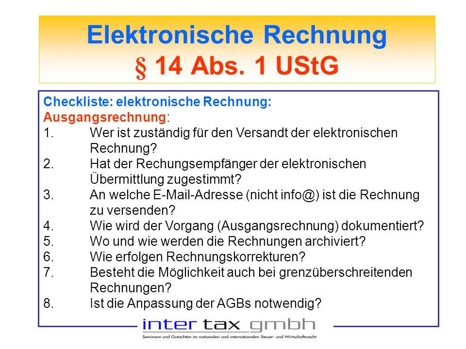 Elektronische Rechnung § 14 Abs. 1 UStG Checkliste: elektronische Rechnung: Ausgangsrechnung: 1.Wer ist zuständig für den Versandt der elektronischen