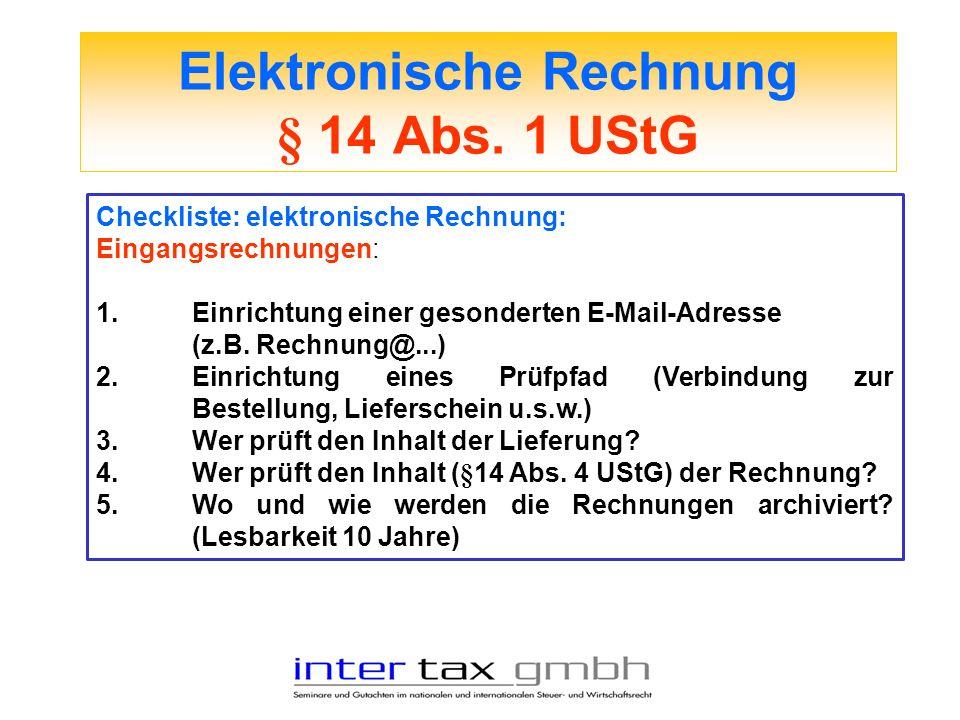 Elektronische Rechnung § 14 Abs. 1 UStG Checkliste: elektronische Rechnung: Eingangsrechnungen: 1.Einrichtung einer gesonderten E-Mail-Adresse (z.B. R