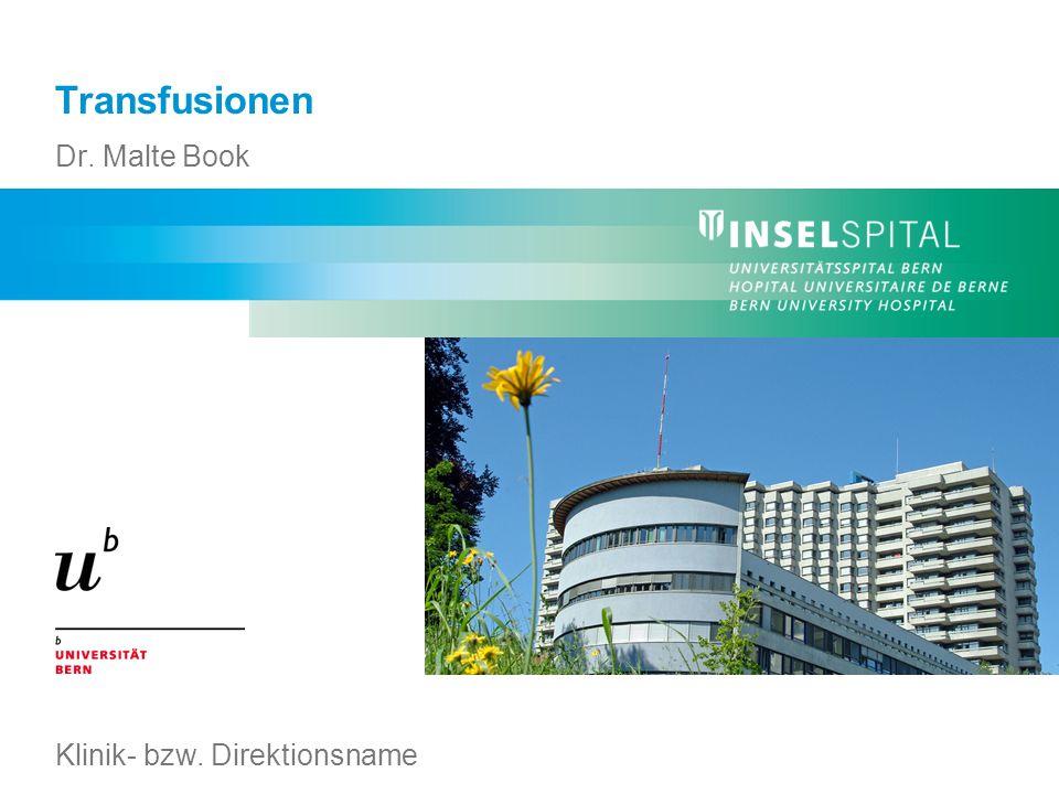 Transfusionen Dr. Malte Book Klinik- bzw. Direktionsname